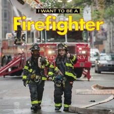 Liebman Dan-I Want To Be A Firefighter (UK IMPORT) BOOK NEW