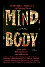 Mind over Body - What Started as a Bet Ended in Life Changing Events by Nancy...