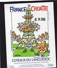 COTEAUX DU LANGUEDOC ETIQUETTE FRANCE CROATIE COUPE DU MONDE 1998    §27/06/18§