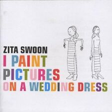 Zita swoon I paint pictures on a wedding dress (1998) [CD album]