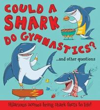 Could a Shark Do Gymnastics?: Hilarious scenes bring shark facts to life (What i