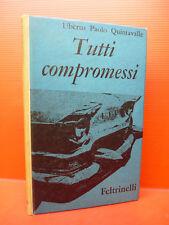 QUINTAVALLE : TUTTI COMPROMESSI -1ªEd. 1961 FELTRINELLI