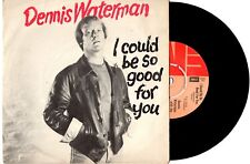 """DENNIS WATERMAN - I COULD BE SO GOOD FOR YOU (MINDER THEME) - 7""""45 RECORD 1979"""