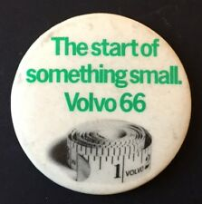 Vintage Badge VOLVO 66 Start of Something Small PIN 4.5 cm CAR Automobile