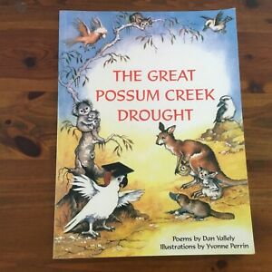 THE GREAT POSSUM CREEK DROUGHT DAN VALLEY YVONNE PERRIN LG PB ED 2003 VGC