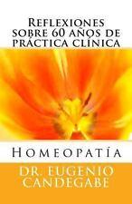 Homeopat�a -Reflexiones Sobre 60 A�os de Pr�ctica Cl�nica - by Eugenio...