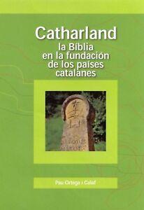 Catharland. La Biblia y los cátaros en Catalunya