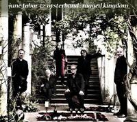 JUNE OYSTERBAND/TABOR - RAGGED KINGDOM  CD NEU