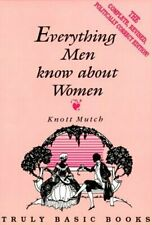 Everything Men Know about Women - US SELLER