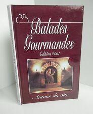 Balades gourmandes autour du vin.Edition 2001.Hors-commerce Z011