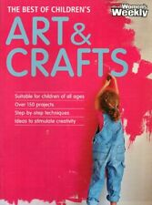 Best of Children's Arts & Crafts All Ages, Over 150 Projects Aust Womens Weekly