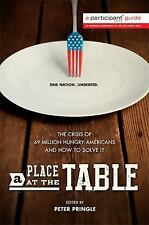 A Place at the Table: The Crisis of 49 Million Hungry Americans and How to Solve