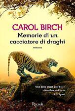 Memorie di un cacciatore di draghi.  di Carol Birch - Rilegato Ed. Rizzoli