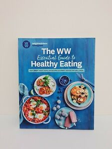 The Weight Watchers  Essential Guide to Healthy Eating: 100+ recipes