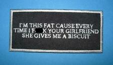 `IM THIS FAT CAUSE EVERYTIME ` SEW OR   IRON ON PATCH
