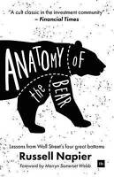 Anatomy of the Bear: Lessons from Wall Street's Four Great Bottoms by Russell...
