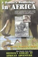 Hunter's Wanderings in Africa : Being a Narrative of Nine Years Spent Amongst...