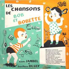 LES CHANSONS DE BOB ET BOBETTE L Jambel, J P Dujay Fr Press  Pathé ST 1071 25 CM