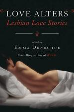 Love Alters: Lesbian Love Stories, Donoghue, Emma