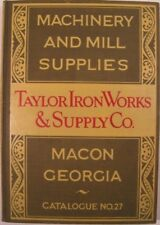 Taylor Iron Works, Supply Co / MACHINERY AND MILL SUPPLIES Catalog No 27 1927