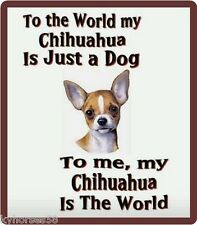 Dog Humor Chihuahua Is My World Refrigerator Magnet