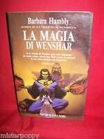 BARBARA HAMBLY La magia di Wenshar 1993 Fantacollana Nord Prima Ediz