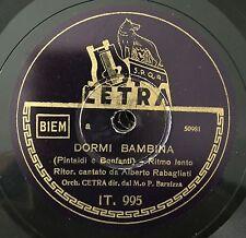 """RARE 78RPM 10"""" ALBERTO RABAGLIATI DORMI BAMBINA / OI MARI'...  CETRA IT 995"""