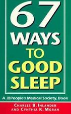 67 Good Ways to Sleep : A People's Medical Society Book by Cynthia K. Moran...