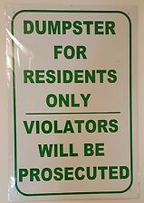 DUMPSTER FOR RESIDENTS ONLY VIOLATORS WILL BE PROSECUTED SIGN – ALUMINUM 18x12