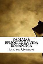 Os Maias: Episodios Da Vida Romantica by Eça de Queirós (2017, Paperback)