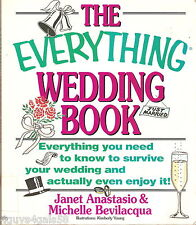 The Everything Wedding Book : Everything You Need to Know to Survive Your Weddin