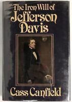 The Iron Will of Jefferson Davis - Cass Canfield FINE Hardcover First Ed. 1978