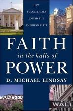 Faith in the Halls of Power: How Evangelicals Joined the American Elite, Lindsay