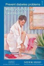 Prevent Diabetes Problems: Keep Your Feet and Skin Healthy by U. S....
