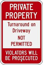Private Property Turnaround On Driveway Not Permitted Violators Will Be Prosecut