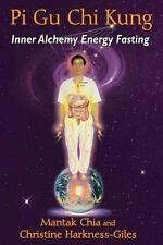 NEW - Pi Gu Chi Kung: Inner Alchemy Energy Fasting