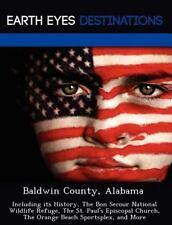 Baldwin County, Alabam : Including Its History, the Bon Secour National...