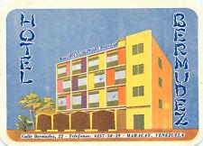 MARACAY VENEZUELA SOUTH AMERICA HOTEL BERMUDEZ  VINTAGE LUGGAGE LABEL