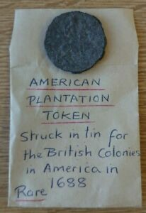 1688 TIN AMERICAN PLANTATION TOKEN IN A WELL USED CONDITION