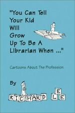 """You Can Tell Your Kid Will Grow Up to Be a Librarian When..."": Cartoons About"