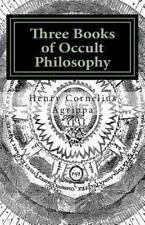 Three Books of Occult Philosophy, Paperback by Agrippa Von Nettesheim, Heinri...