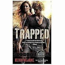 Trapped (the Iron Druid Chronicles, Book Five): By Kevin Hearne