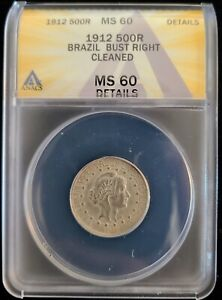 1912 Brazil Silver 500 Reis KM# 509 ANACS MS60 Details Cleaned -One Year Type-