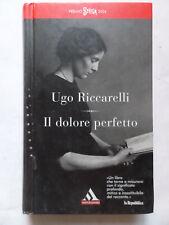 Il dolore perfettoRiccarelli UgoMondadori2005miti313rilegato premio strega