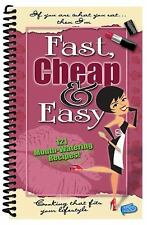 Fast, Cheap & Easy : 121 Mouth-Watering Recipes!