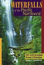 Waterfalls of the Pacific Northwest: 200+ Falls throughout Oregon & Washington,