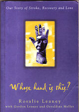 WHOSE HAND IS THIS? Stroke Recovery ~ Rosalie Leaney 1st Ed 1999*