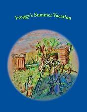 Froggy's Summer Vacation by Bob Brazil (2014, Paperback)