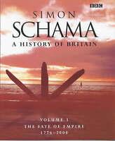 A History of Britain III: The Fate of Empire 1776-2000, Schama CBE, Professor Si