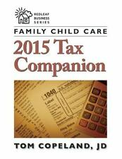 Family Child Care 2015 Tax Companion: By Copeland, Tom